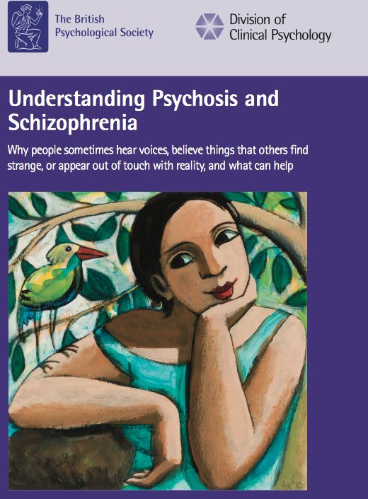 Understanding Psychosis and Schizophrenia < a report written by psychologists + individuals who knew psychosis from the inside, from their own journey into madness and then recovery; accessible and easy to read