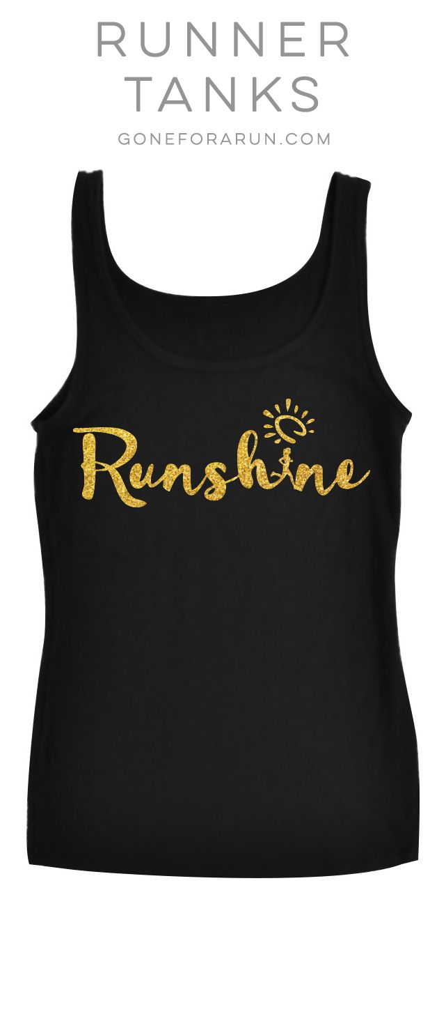 Runshine: definiton: the happiness and sunshine your soul feels after a run! Runshine tank top from goneforarun.com