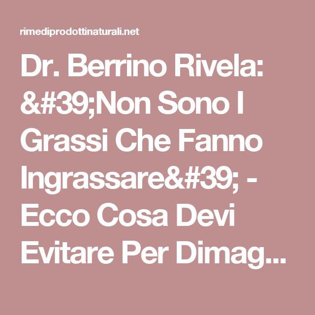 Dr. Berrino Rivela: 'Non Sono I Grassi Che Fanno Ingrassare' - Ecco Cosa Devi Evitare Per Dimagrire
