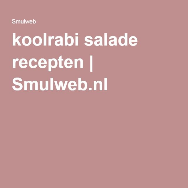 koolrabi salade recepten | Smulweb.nl