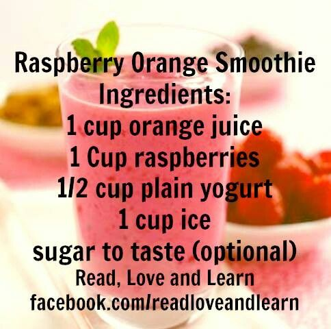 Rasberry Orange Smoothie Can also try with added blackberries and/or bananas