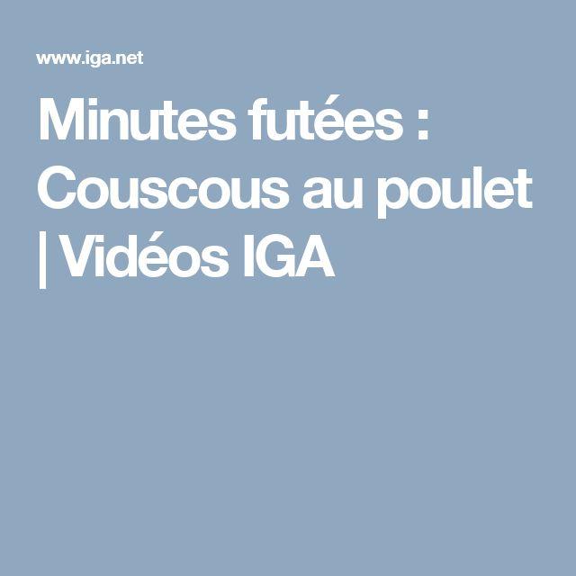 Minutes futées : Couscous au poulet | Vidéos IGA
