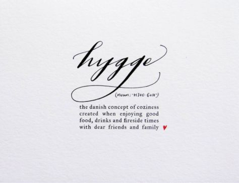 Hygge happens when we commit to the pleasure of the present moment in its simplicity