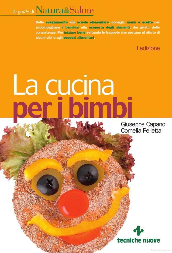 La cucina per i bimbi - Giuseppe Capano, Cornelia Pelletta - Google Libri