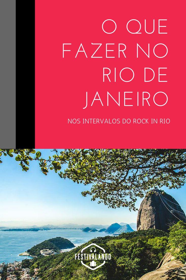 O que fazer no Rio de Janeiro, Rock in Rio, dicas para o Rock in Rio, festivais de música, Rio de Janeiro