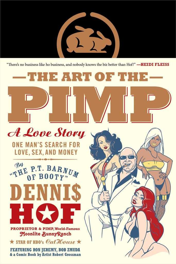 Dennis Hof, proprietor of the world-famous Moonlite BunnyRanch brothel and the P.T. Barnum of prostitution, charts his path to fame and infamy, while dispensing homespun wisdom about sex, sales, money, and how to live as the country's most recognizable pimp.