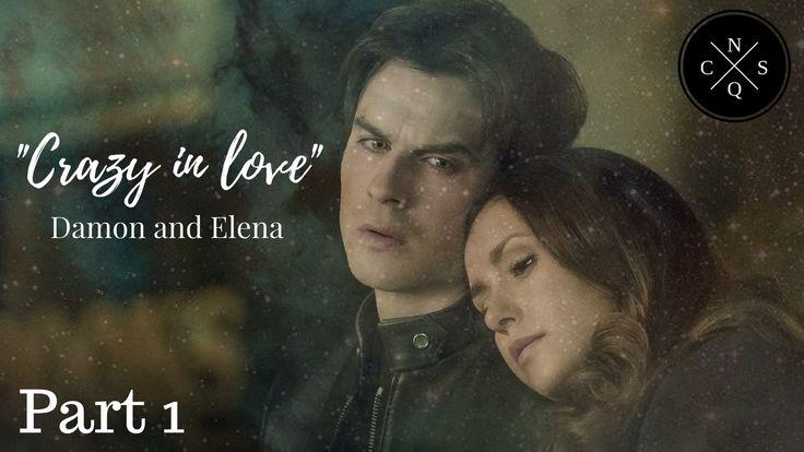 Damon and Elena - Crazy in love