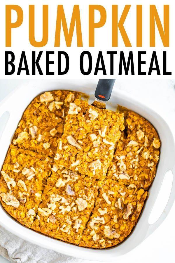 Easy Pumpkin Baked Oatmeal Vegan Gf Eating Bird Food Recipe In 2020 Baked Pumpkin Fall Breakfast Baked Oatmeal