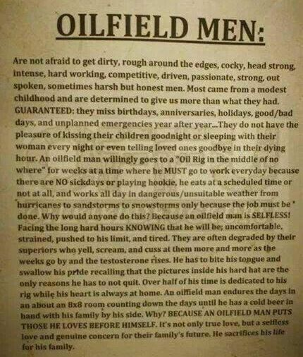 I sure do love my oilfield man!!! This could not have said it better!!