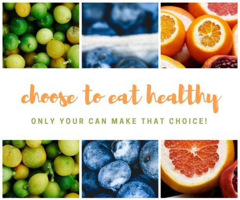 Choose to eat healthy, only you can make that choice. Your body, hair and skin will love you for it.