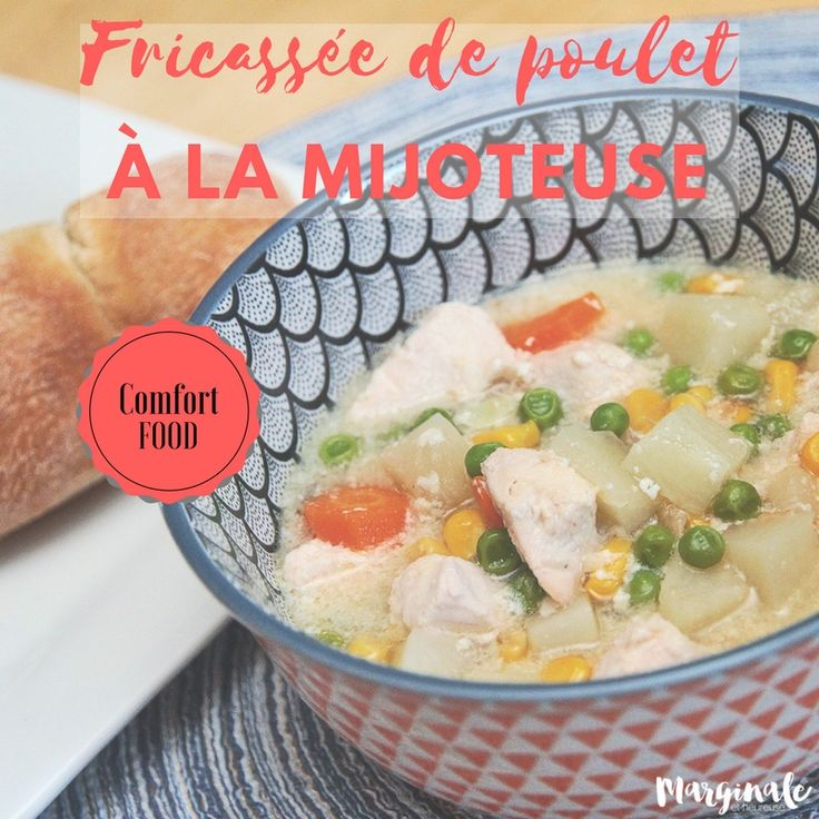 Fricassée de poulet et légumes à la mijoteuse #PouletCA - Marginale et heureuse