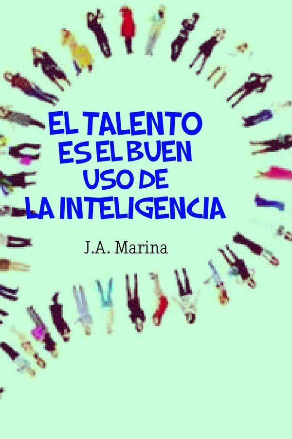 El talento es el buen uso de la inteligencia