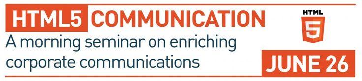 Morning seminar on HTML5 Communication on 26 June, only £45.