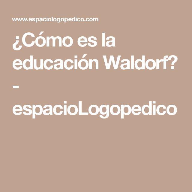 ¿Cómo es la educación Waldorf? - espacioLogopedico