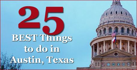 25 best things to do in austin texas favorite places for Best things to do in austin texas