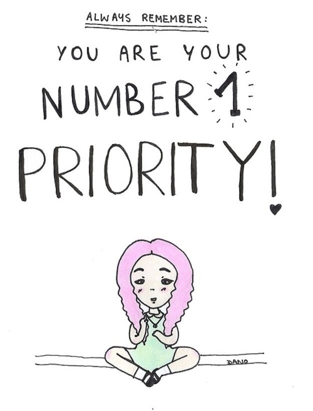 Always prioritize yourself.   25 Things To Do When You're Feeling Down