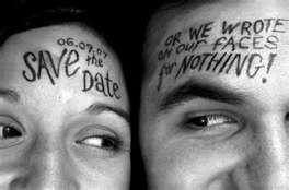 Brilliant save the date idea! (For the brave who don't mind walking around with Sharpie on their faces for a while)