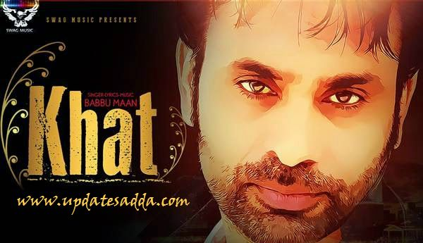 Khat Song – Babbu Maan | Lyrics | HD Video | Mp3