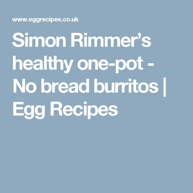 Simon Rimmer's healthy one-pot - No bread burritos | Egg Recipes