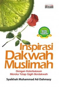 Inspirasi Dakwah Muslimah..begitulah buku ini dibuat bertujuan untuk menginspirasi mereka para kaum mulimah untuk tegar dalam menghadapi liku-liku dakwah Selamat Menyimak