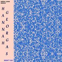 Hannah Georgas - Don't Go (Mesa Luna remix) by Mesa Luna on SoundCloud