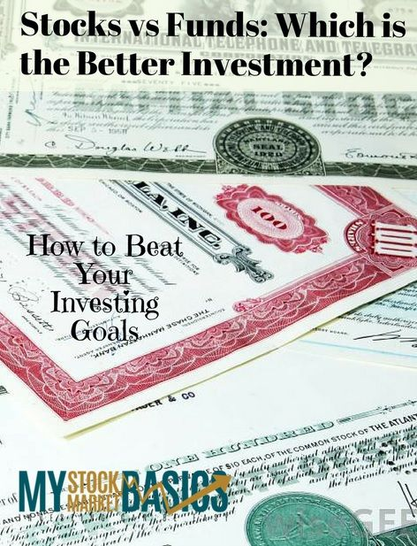 Stop losing money in the stock market and start beating your investing goals. Stocks vs funds, which is the better investment for your needs?