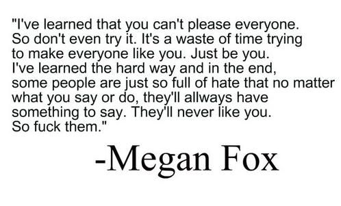 so so true: Sayings, Inspiration, Meganfox, Quotes, Megan Fox Quote, Truth, So True, Foxes