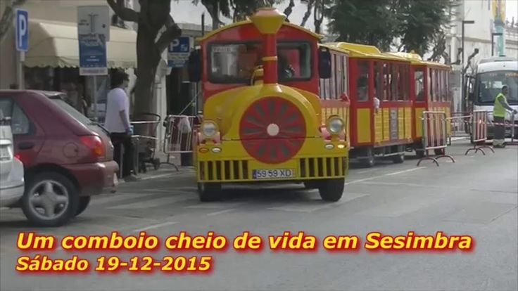 Há um Comboio Cheio de Vida em Sesimbra - Sábado 19-12-2015