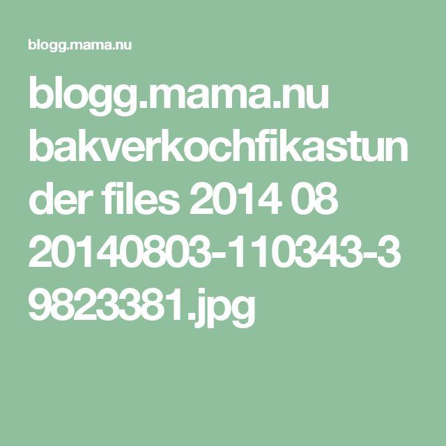 blogg.mama.nu bakverkochfikastunder files 2014 08 20140803-110343-39823381.jpg