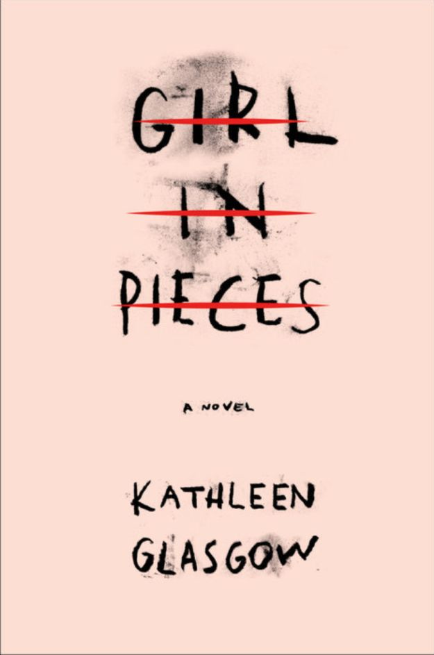 Girl in Pieces by Kathleen Glasgow | 28 YA Books You Have To Read This Autumn