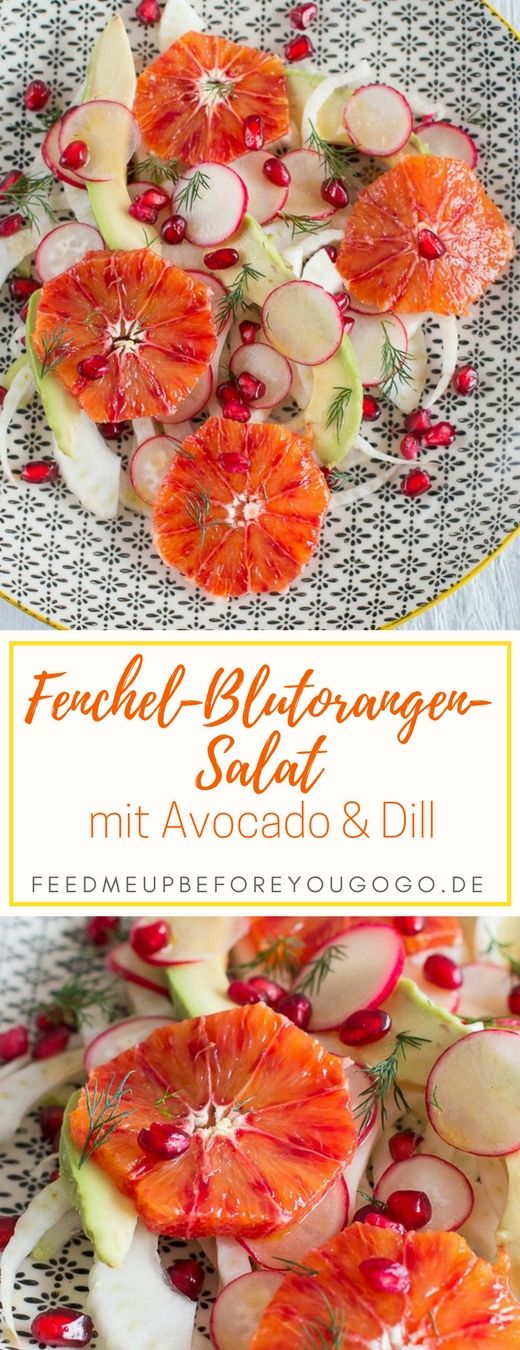 Fenchel-Blutorangen-Salat mit Avocado, Granatapfel und Dill, Rezept / Fennel and bloodorange salad with avocado, pomegranate, and dill // Feed me up before you go-go