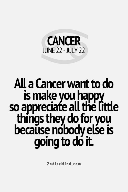All a Cancer wants to do is make you happy...
