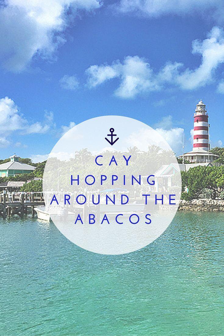 How to Cay Hop Around the Abaco Islands in The Bahamas #ItsBetterInTheBahamas