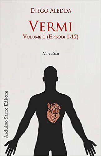 """Every book has its story.: Segnalazione """"Vermi - Volume 1"""" di Diego Aledda"""