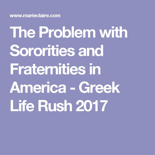 The Problem with Sororities and Fraternities in America - Greek Life Rush 2017