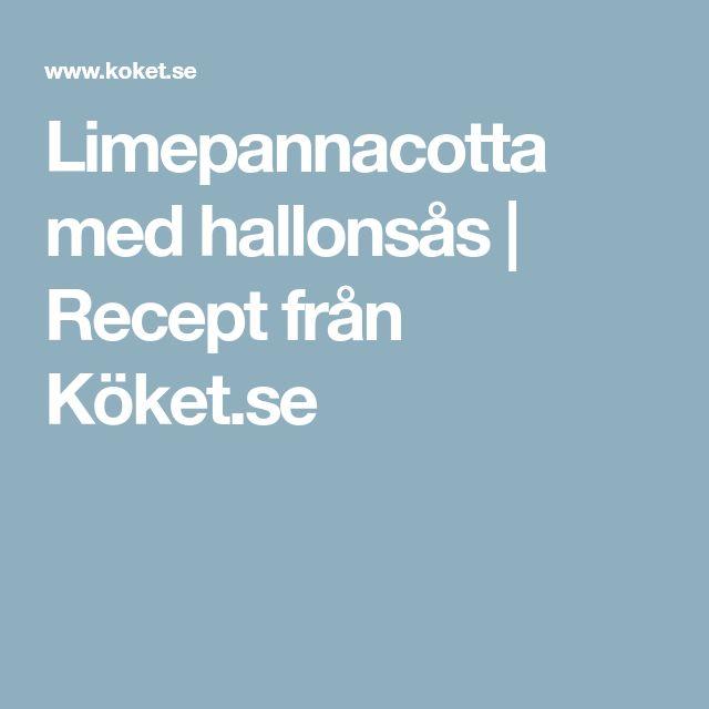 Limepannacotta med hallonsås | Recept från Köket.se