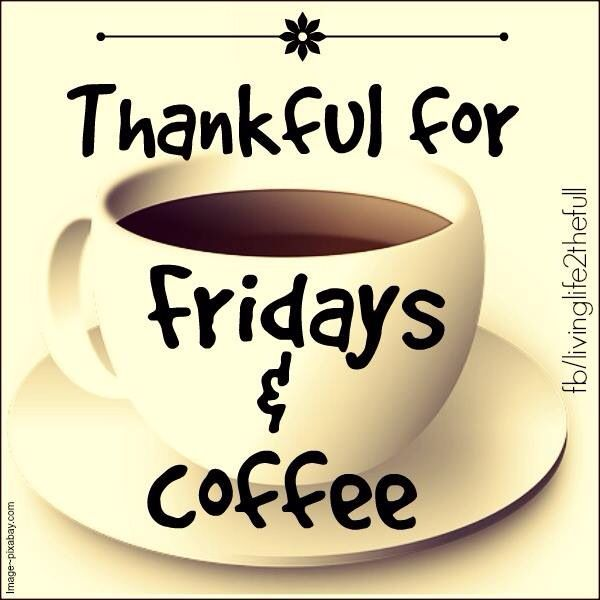 Friday Coffee. Let's start the weekend off right!