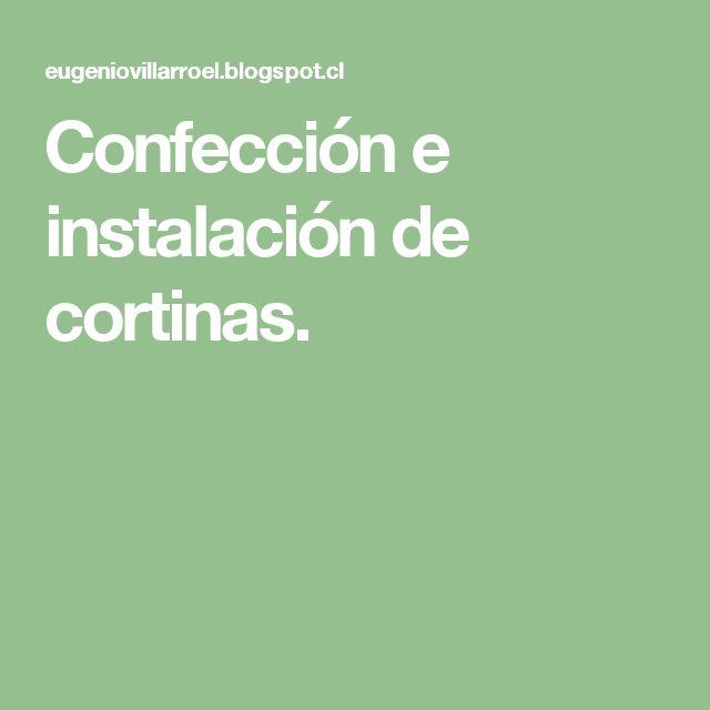 Confección e instalación de cortinas.