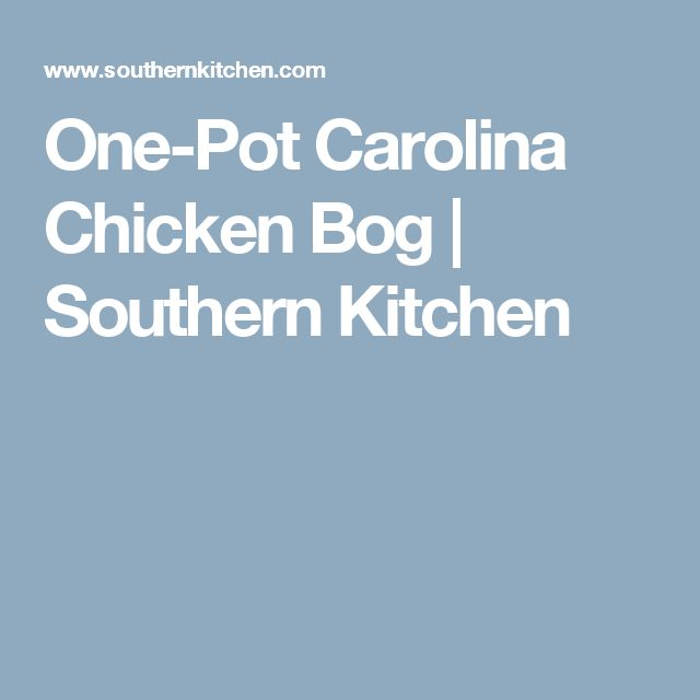 One-Pot Carolina Chicken Bog | Southern Kitchen