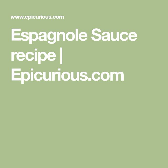 Espagnole Sauce recipe   Epicurious.com