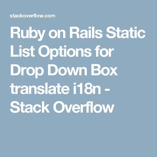 23 best ruby on rails images on pinterest ruby on rails base and ruby on rails static list options for drop down box translate i18n stack overflow malvernweather Images