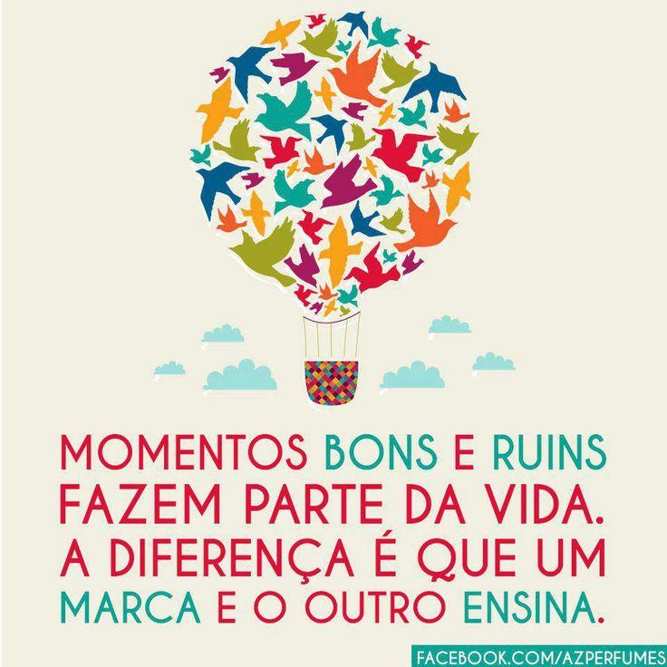 Momentos bons e ruins fazem parte da vida. A diferença é que um marca e outro ensina. #vida