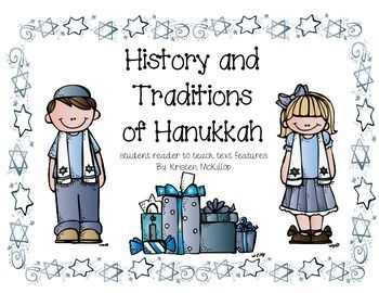Children will learn the history of Hanukkah and the present day celebrations. This student reader is designed to provide students with a nonfiction resource where they are exposed to various text features including: maps, bold words, labels, captions, and headings. Students can highlight the different text features while reading the story.