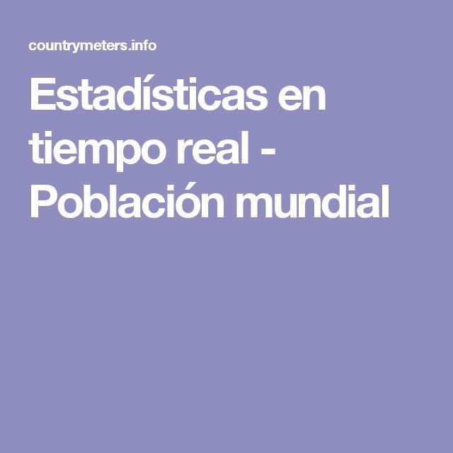 Estadísticas en tiempo real - Población mundial