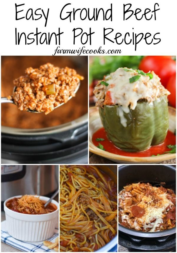 Easy Ground Beef Instant Pot Recipes In 2020 Ground Beef Recipes Easy Beef Recipes Ground Beef Recipes For Dinner