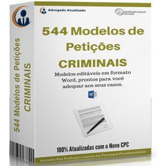 Modelo de Petições Criminais Civis Trabalhistas Completos e Prontos atualizados com Novo CPC