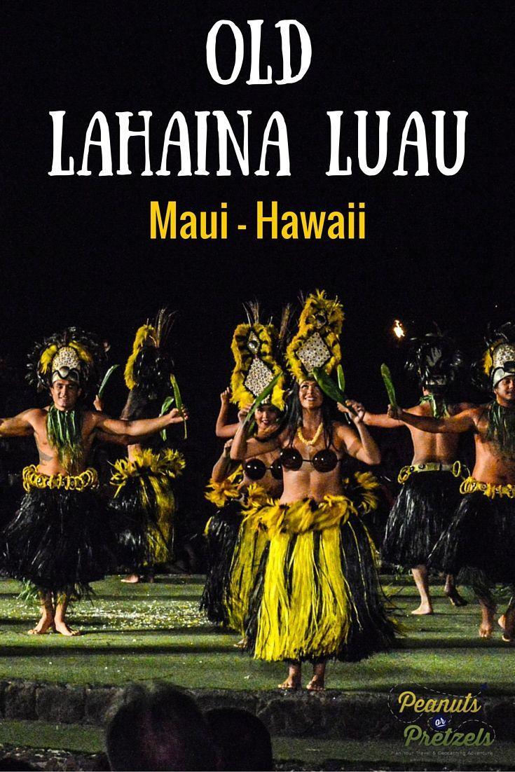 Polynesian Paradise! An Evening at the Old Lahaina Luau - Maui, Hawaii - Peanuts or Pretzels