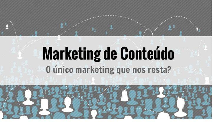 Vitor Peçanha - Marketing de Conteúdo: O único marketing que nos resta?