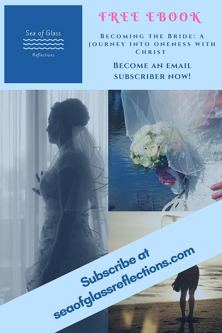 Becoming the Bride: A Journey into Oneness with Christ - Free Ebook and Screen-savers! | Sea of Glass: Reflections of God's Love |#intimacywithchrist #oneness #bride #spiritualjourney