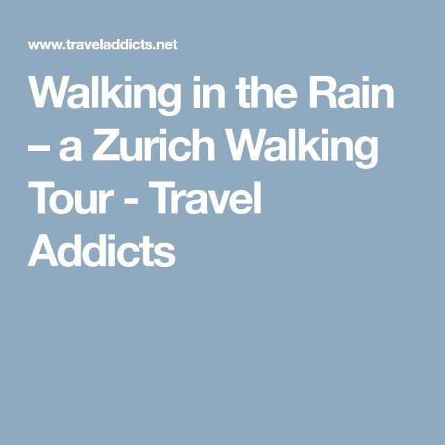 Walking in the Rain – a Zurich Walking Tour - Travel Addicts